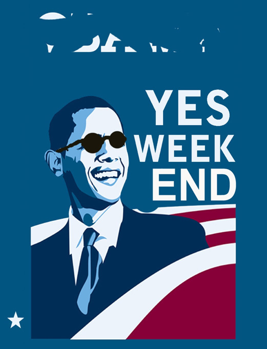 Yes weekend